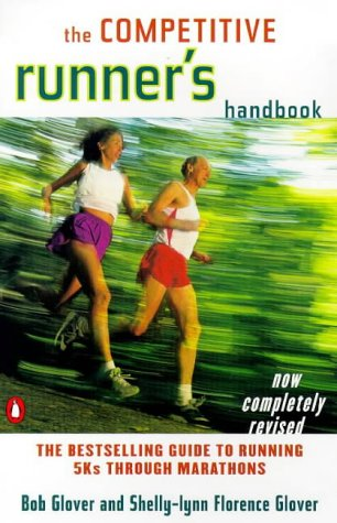 Competitive Runner's Handbook The Bestselling Guide to Running 5ks Through Marathons 3rd 1999 (Revised) edition cover