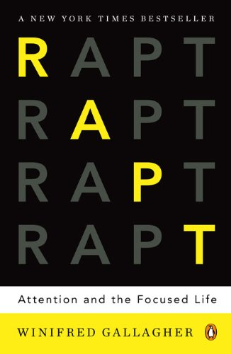 Rapt Attention and the Focused Life N/A edition cover