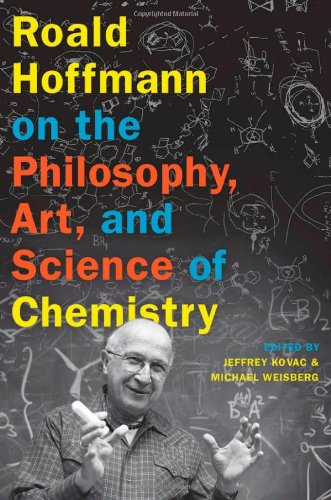Roald Hoffmann on the Philosophy, Art, and Science of Chemistry   2012 9780199755905 Front Cover