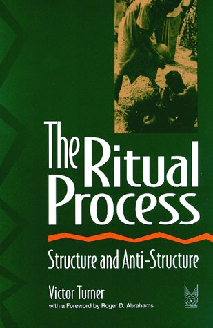 Ritual Process Structure and Anti-Structure  1969 (Reprint) edition cover