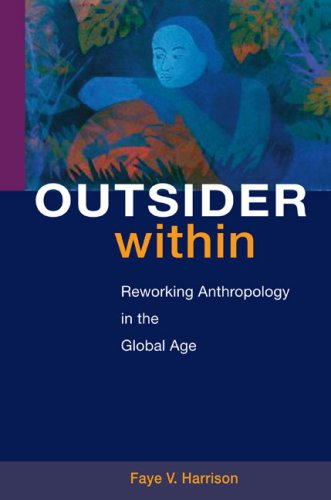 Outsider Within Reworking Anthropology in the Global Age  2008 9780252074905 Front Cover