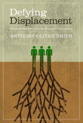 Defying Displacement Grassroots Resistance and the Critique of Development  2010 edition cover