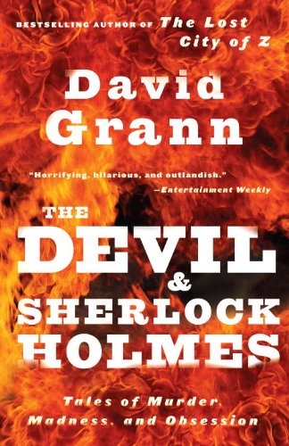 Devil and Sherlock Holmes Tales of Murder, Madness, and Obsession N/A edition cover
