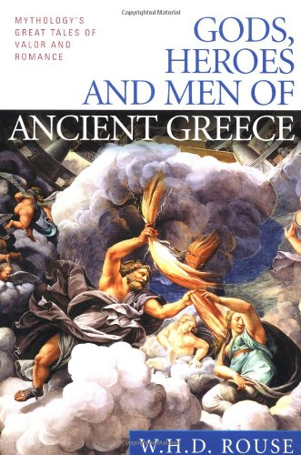 Gods, Heroes and Men of Ancient Greece Mythology's Great Tales of Valor and Romance  2001 edition cover