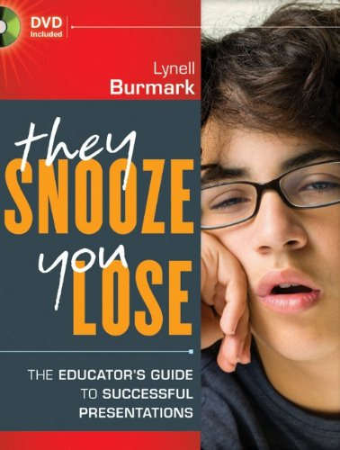 They Snooze, You Lose The Educator's Guide to Successful Presentations  2011 edition cover