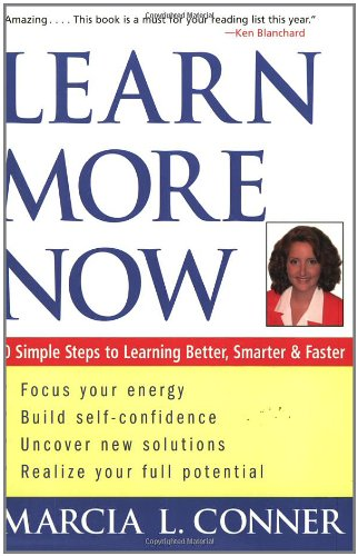 Learn More Now 10 Simple Steps to Learning Better, Smarter, and Faster  2004 edition cover