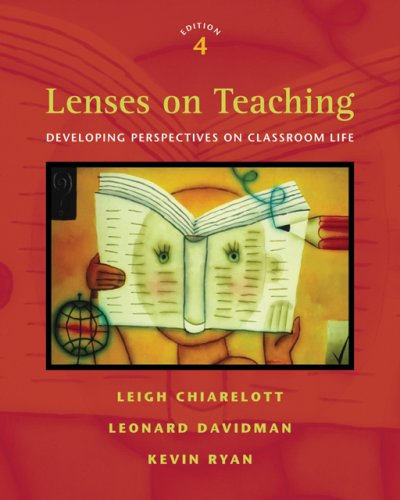 Lenses on Teaching Developing Perspectives on Classroom Life 4th 2007 (Revised) edition cover