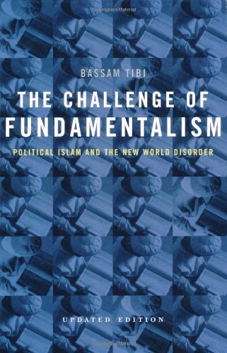 Challenge of Fundamentalism Political Islam and the New World Disorder  2002 (Revised) edition cover