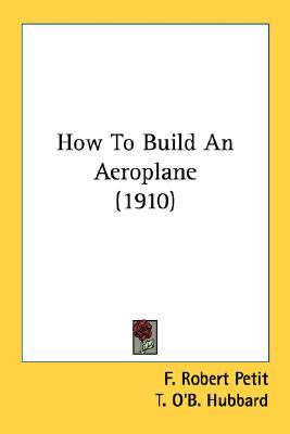 How to Build an Aeroplane N/A 9780548676905 Front Cover