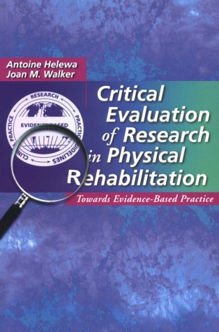 Critical Evaluation of Research in Physical Rehabilitation Towards Evidence-Based Practice  2000 edition cover