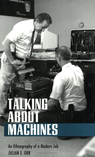 Talking about Machines An Ethnography of a Modern Job  1996 edition cover
