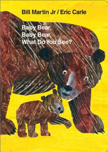 Baby Bear, Baby Bear, What Do You See?   2007 edition cover