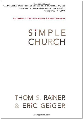 Simple Church Returning to God's Process for Making Disciples  2006 edition cover