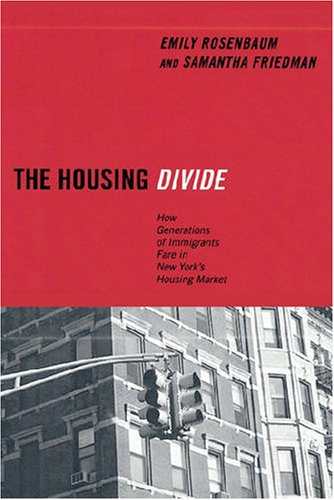 Housing Divide How Generations of Immigrants Fare in New York's Housing Market  2006 edition cover