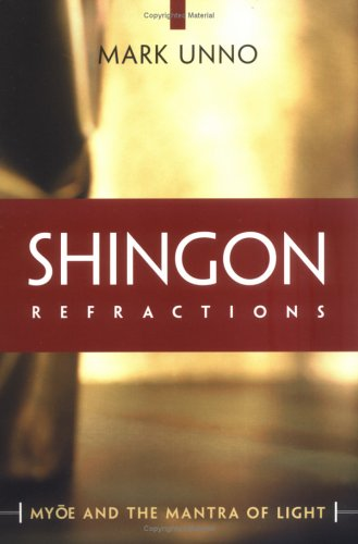 Shingon Refractions Myoe and the Mantra of Light  2004 9780861713905 Front Cover