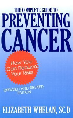 Complete Guide to Preventing Cancer How You Can Reduce Your Risks  1994 (Revised) 9780879758905 Front Cover