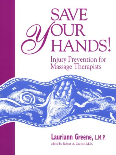 Save Your Hands! : Injury Prevention for Massage Therapists  1995 edition cover