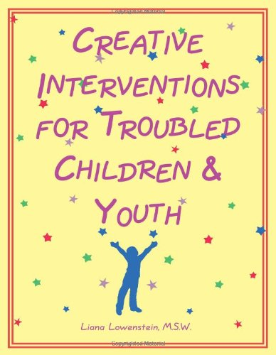 Creative Interventions for Troubled Children and Youth   1999 edition cover