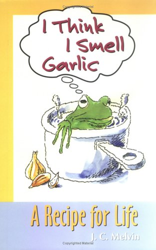 I Think I Smell Garlic : A Recipe for Life  2004 (Large Type) edition cover