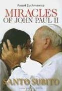 Miracles of John Paul II  2006 9780978097905 Front Cover