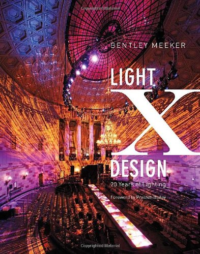 Light x Design 20 Years of Lighting by Bentley Meeker  2012 9780982379905 Front Cover