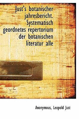 Just's Botanischer Jahresbericht Systematisch Geordnetes Repertorium der Botanischen Literatur Alle  N/A 9781113783905 Front Cover