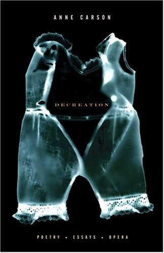 Decreation Poetry, Essays, Opera N/A edition cover