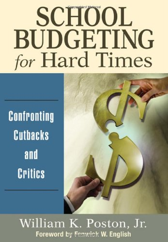 School Budgeting for Hard Times Confronting Cutbacks and Critics  2011 edition cover