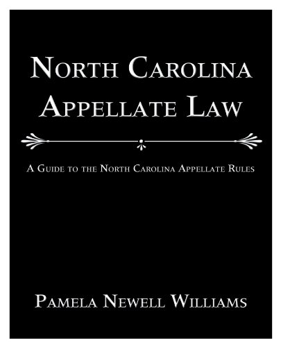 North Carolina Appellate Law A Guide to the North Carolina Appellate Rules  2009 edition cover