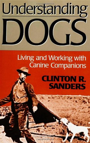 Understanding Dogs Living and Working with Canine Companions  1999 9781566396905 Front Cover