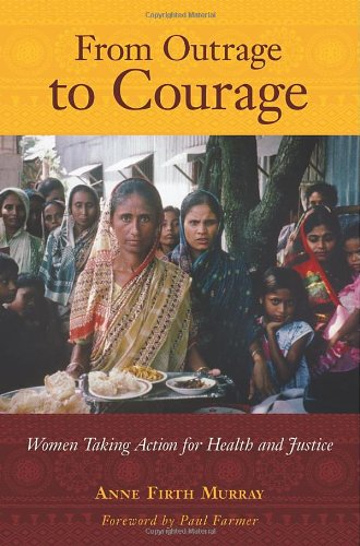 From Outrage to Courage Women Taking Action for Health and Justice  2008 9781567513905 Front Cover
