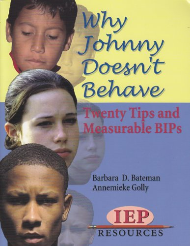 Why Johnny Doesn't Behave Twenty Tips and Measurable Bips  2003 9781578614905 Front Cover
