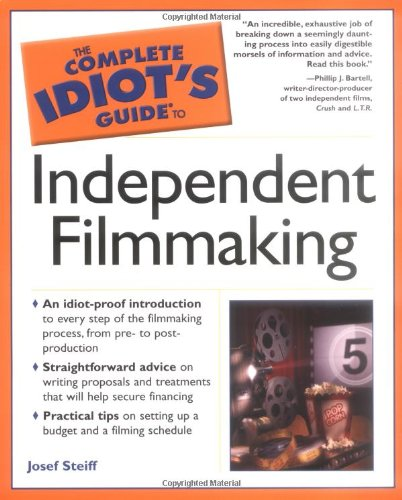 Complete Idiot's Guide to Independent Filmmaking   2005 edition cover