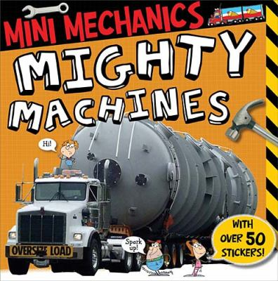 Mighty Machines   2011 9781846102905 Front Cover