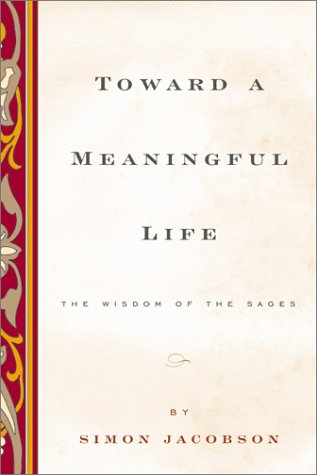 Toward a Meaningful Life The Wisdom of the Sages Revised edition cover