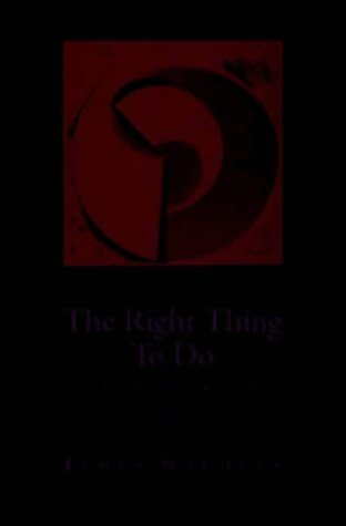 Right Thing to Do Basic Readings in Moral Philosophy 2nd 1999 edition cover