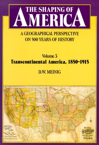 Transcontinental America, 1850-1915 A Geographical Perspective on 500 Years of History  2000 edition cover