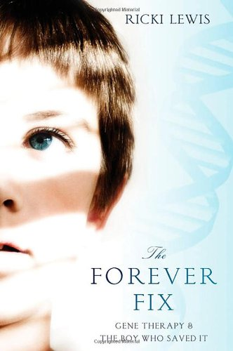 Forever Fix Gene Therapy and the Boy Who Saved It  2012 edition cover