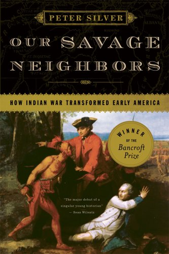 Our Savage Neighbors How Indian War Transformed Early America  2009 edition cover
