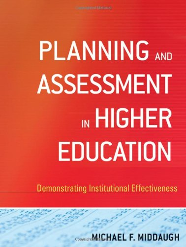 Planning and Assessment in Higher Education Demonstrating Institutional Effectiveness  2010 edition cover