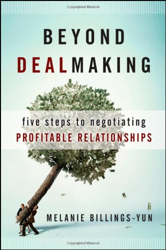 Beyond Dealmaking Five Steps to Negotiating Profitable Relationships  2010 edition cover