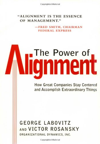 Power of Alignment How Great Companies Stay Centered and Accomplish Extraordinary Things 1st 1997 edition cover
