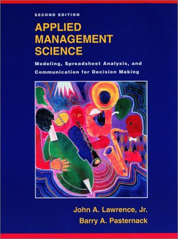 Applied Management Science Modeling, Spreadsheet Analysis, and Communication for Decision Making 2nd 2002 (Revised) edition cover