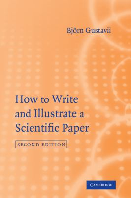 How to Write and Illustrate a Scientific Paper  2nd 2007 (Revised) 9780521878906 Front Cover