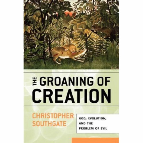 Groaning of Creation God, Evolution, and the Problem of Evil  2008 edition cover