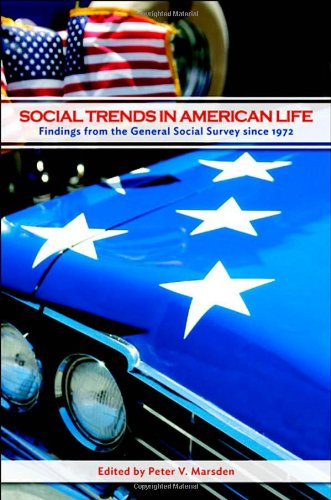 Social Trends in American Life Findings from the General Social Survey since 1972  2012 9780691155906 Front Cover