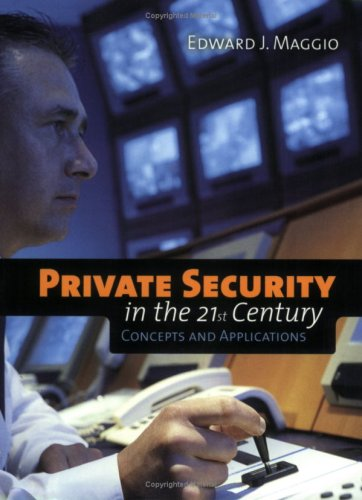 Private Security in the 21st Century Concepts and Applications  2009 edition cover