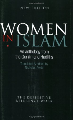 Women in Islam An Anthology from the Qur'an and Hadiths 3rd 2005 (Expanded) edition cover