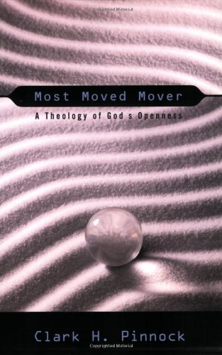 Most Moved Mover A Theology of God's Openness  2001 edition cover