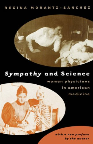 Sympathy and Science Women Physicians in American Medicine 2nd 2000 edition cover